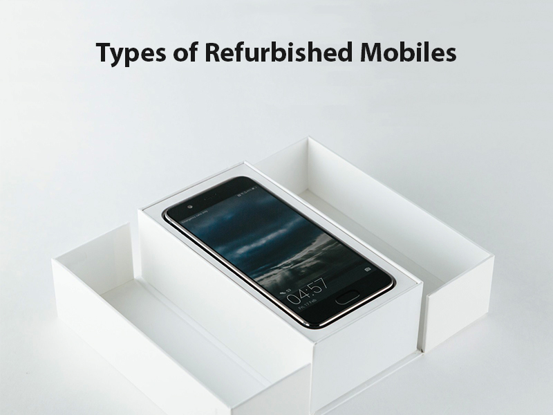 types of refurbished mobile