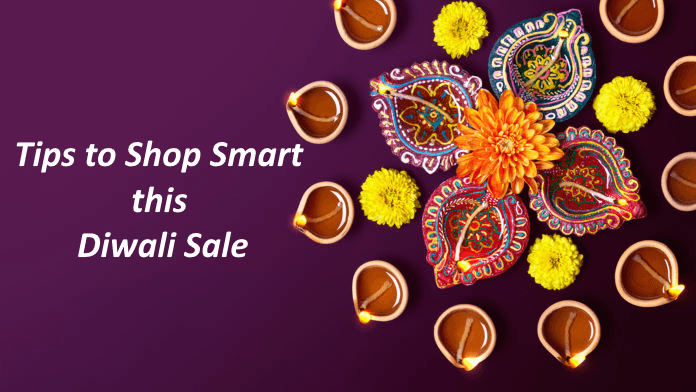 Tips to Help you Shop Smart this Diwali Sale
